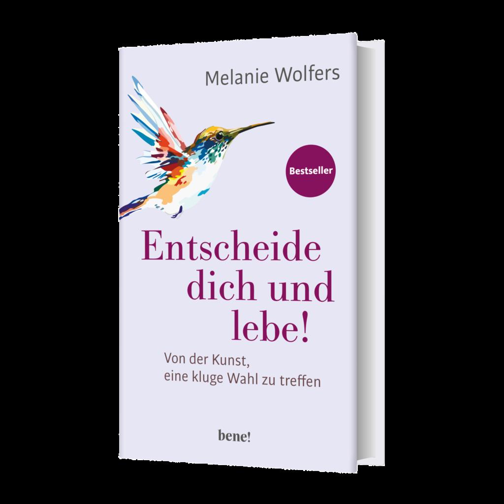 Buchcover Entscheide dich und Lebe Melanie Wolfers
